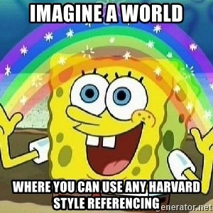 Imagination - imagine a world where you can use any harvard style referencing
