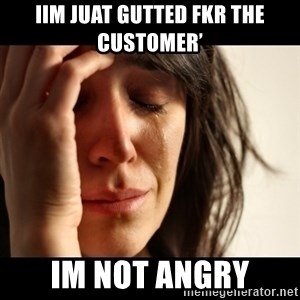 crying girl sad - IIm juat gutted fkr the customer' Im not angry