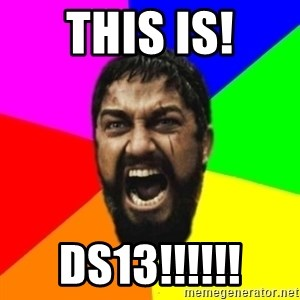 sparta - This is! DS13!!!!!!