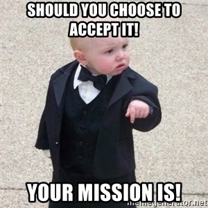 Mafia Baby - Should you choose to accept it! Your Mission Is!