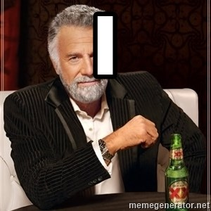 The Most Interesting Man In The World - I