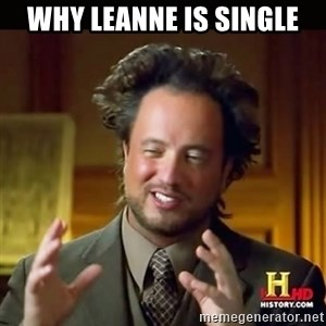 History guy - Why Leanne is single