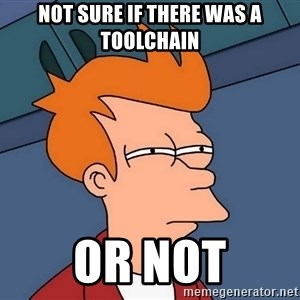 Futurama Fry - NOT SURE IF THERE WAS A TOOLCHAIN OR NOT