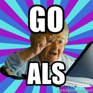 old lady - go als