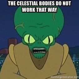 Morbo - THE CELESTIAL BODIES DO NOT WORK THAT WAY