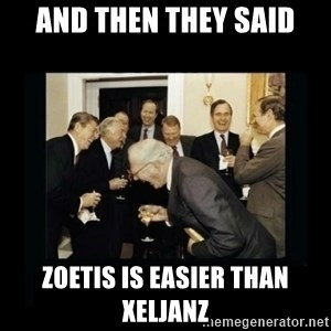 Rich Men Laughing - And then they said Zoetis is easier than Xeljanz