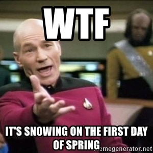 Why the fuck - WTF It's snowing on the first day of spring