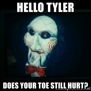 SAW - I wanna play a game - Hello tyler Does your toe still hurt?