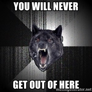 Insanity Wolf - You will never get out of here