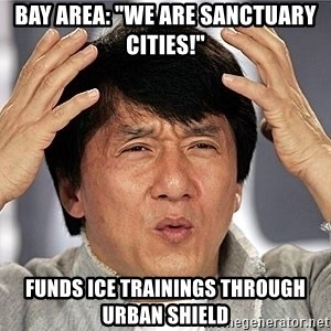 "Jackie Chan - Bay Area: ""We are sanctuary cities!"" Funds ICE trainings through Urban Shield"