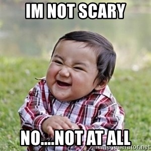 evil toddler kid2 - Im not scary no....not at all