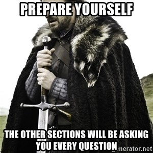 Brace Yourself Meme - Prepare Yourself The other Sections will be asking you every question
