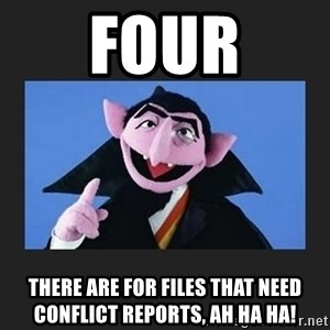 The Count from Sesame Street - FOUR There are for files that need conflict reports, Ah ha ha!