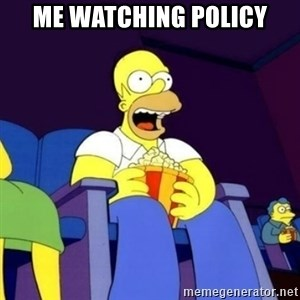 Homer Simpson Popcorn - Me watching policy