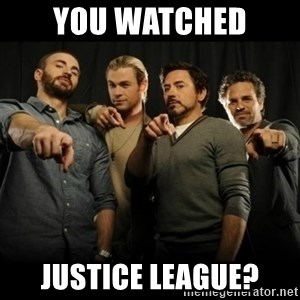 avengers pointing - You watched  Justice League?