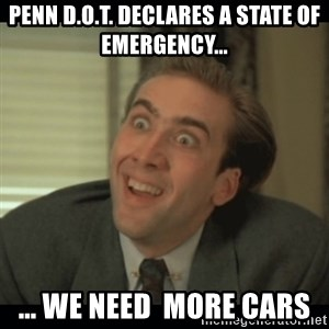 Nick Cage - PENN D.O.T. DECLARES A STATE OF EMERGENCY... ... WE NEED  MORE CARS
