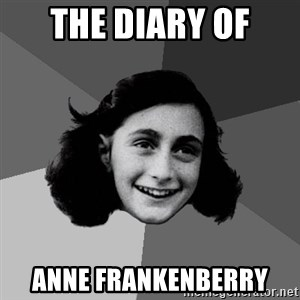 Anne Frank Lol - The Diary of Anne Frankenberry