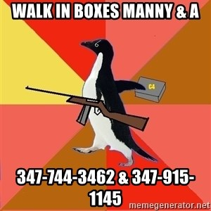 Socially Fed Up Penguin - Walk in Boxes Manny & A 347-744-3462 & 347-915-1145