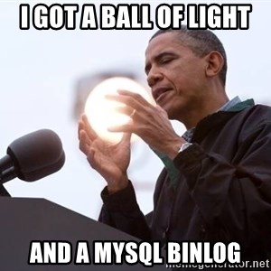 Wizard Obama - i got a ball of light and a mysql binlog