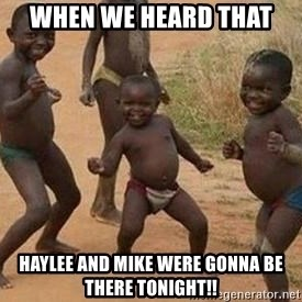 african children dancing - When we heard that Haylee and Mike were gonna be there tonight!!