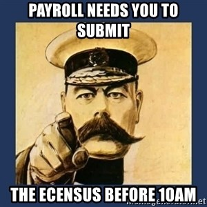 your country needs you - payroll needs you to submit the ecensus before 10am