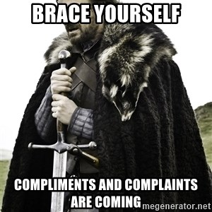 Brace Yourselves.  John is turning 21. - Brace yourself compliments and complaints are coming
