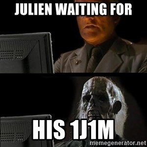 Waiting For - julien waiting for his 1j1m