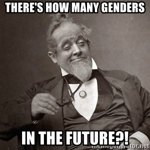 1889 [10] guy - there's how many genders in the future?!