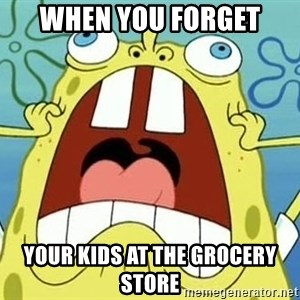 Enraged Spongebob - When you forget YOur kids at the grocery store