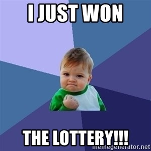 Success Kid - I JUST won  the lottery!!!