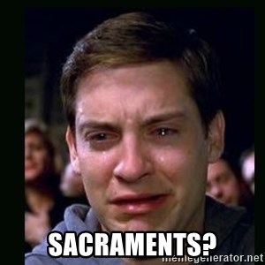 crying peter parker - Sacraments?