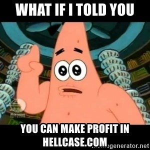 ugly barnacle patrick - What if i told you You can make profit in hellcase.com