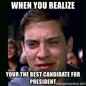 crying peter parker - When you realize Your the best candidate for president
