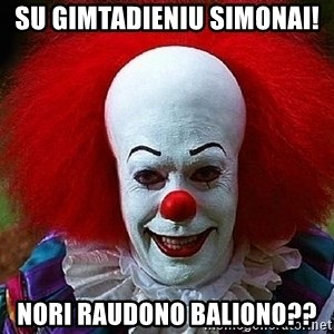Pennywise the Clown - Su gimtadieniu Simonai! Nori raudono baliono??