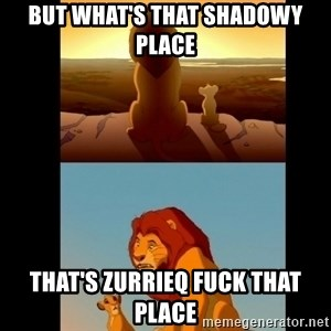 Lion King Shadowy Place - But what's that shadowy place That's Zurrieq fuck that place
