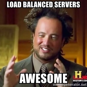 Ancient Aliens - Load Balanced Servers Awesome