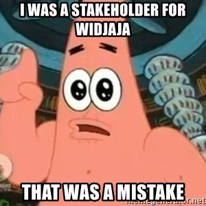 Patrick Says - I was a stakeholder for Widjaja That was a mistake