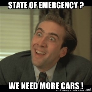 Nick Cage - STATE OF EMERGENCY ? We Need More Cars !