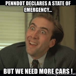 Nick Cage - PennDOT DECLARES A STATE OF EMERGENCY... BUT WE NEED MORE CARS !