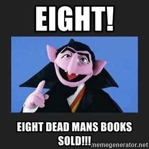 The Count from Sesame Street - Eight!  Eight Dead Mans Books Sold!!!