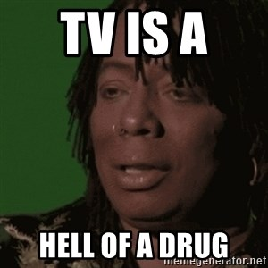 Rick James - TV is a  Hell of a drug