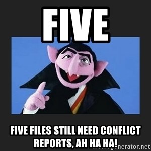 The Count from Sesame Street - Five Five files still need conflict reports, Ah ha ha!