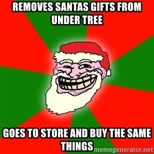 Santa Claus Troll Face - removes santas gifts from under tree goes to store and buy the same things
