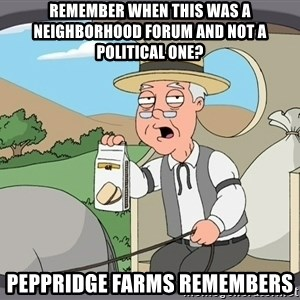Pepperidge Farm Remembers Meme - Remember when this was a neighborhood forum and not a political one? Peppridge Farms remembers