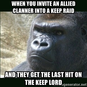Rustled Jimmies - when you invite an allied clanner into a keep raid and they get the last hit on the keep lord