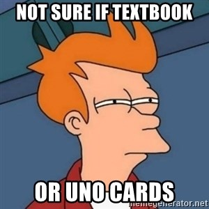 Not sure if troll - not sure if textbook or uno cards