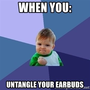 Success Kid - When you: Untangle your earbuds