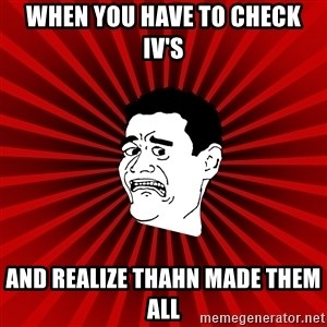 Afraid Yao Ming trollface - when you have to check iv's and realize thahn made them all