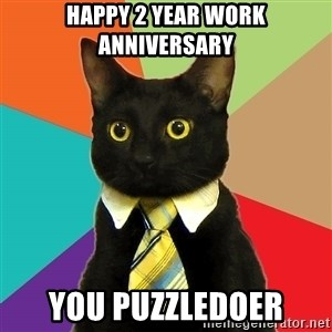 Business Cat - Happy 2 year work anniversary You puzzledoer