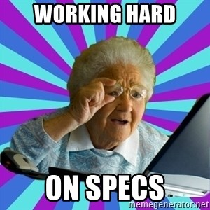 old lady - working hard on specs
